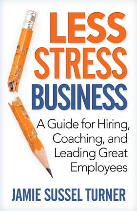 Less Stress Business by Jamie Sussel Turner